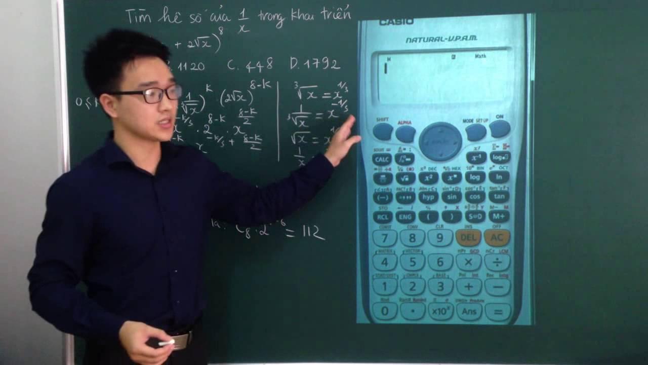 Casio Nhị thức Newton – Tìm hệ số trong khai triển
