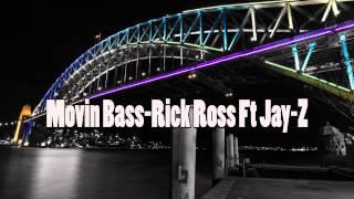 Movin Bass - Rick Ross Ft Jay Z