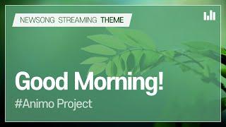 [스트리밍] 새노래 테마 #1 Good Morning! 굿모닝! :: 안상홍님 하나님의교회