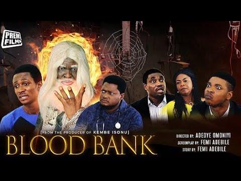 Download BLOOD BANK - Written & Produced by Femi Adebile - Latest Nigerian Movie