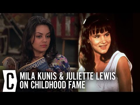 Mila Kunis and Juliette Lewis on Childhood Fame and the Unique Pressure Child Stars Face Today