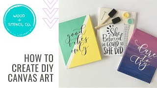 How to make DIY Canvas Art using Wood + Stencil Co.'s DIY Craft Kits