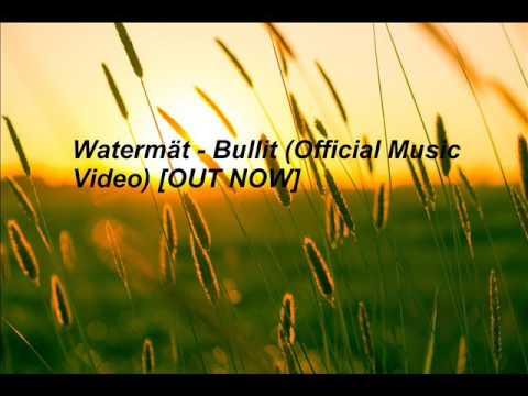 Watermät   Bullit Official Music Video OUT NOW