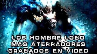 Los Hombres Lobo Mas Aterradores Grabados en Video I Pasillo Infinito