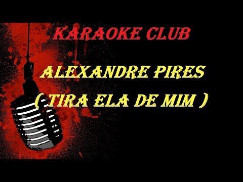ALEXANDRE PIRES - TIRA ELA DE MIM ( VIDEO KARAOKE )