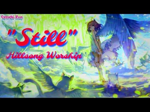 【Nightcore】— Still (Hillsong Worship)