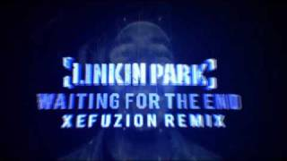 Linkin Park - Waiting For The End  (Xefuzion Remix)