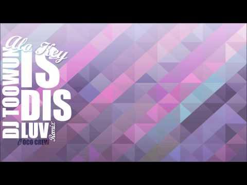 DJ TOOWUN -  Is Dis Luv Remix