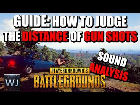GUIDE: How to JUDGE THE DISTANCE of GUN SHOTS (Sound) - PLAYERUNKNOWN's BATTLEGROUNDS (PUBG)