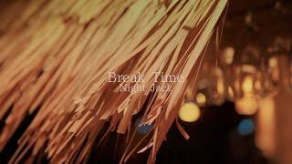 【NightJack】Break Time Music Video [ver.1.1]