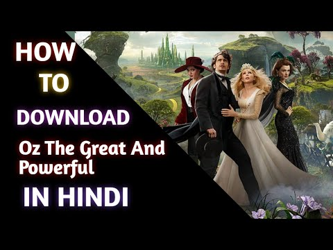 Download HOW TO DOWNLOAD ( OZ THE GREAT AND POWERFUL ) MOVIE IN HINDI