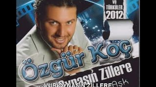 Download ÖZGÜR KOÇ - VUR OYNASIN ZİLLERE MP3 song and Music Video