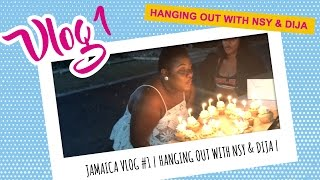 JAMAICA VLOG 1  HANGING OUT WITH NSY  DIJA