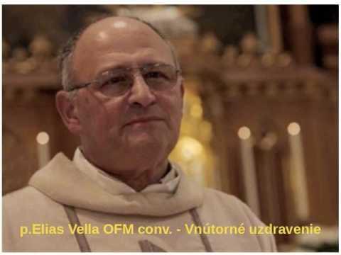 p.Elias Vella OFM conv. - Vnútorné uzdravenie 12.časť