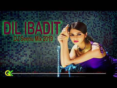dil-ibadit-remix-by-dj-seenu-|-dj-seenu-|-tum-mile-|-kk-|-vdj-qasim-khan