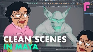 Ultimate Guide to Clean Scenes in Maya