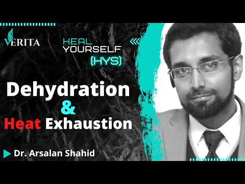 Dehydration & Heat Exhaustion - Handle it  | Heal Your Self (HYS) | Dr. Arsalan Shahid