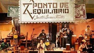 Juntos Somos Fortes - Ponto de Equilibrio (DVD completo)