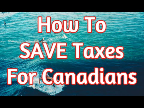 How To Save Tax For Canadians - Income Tax Tips You Should K
