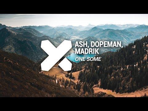 ASH, DOPEMAN, MADRIK - ONE SOME