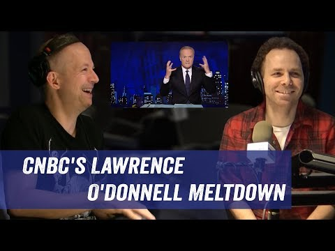 CNBC's Lawrence O'Donnell Meltdown - Jim Norton & Sam Roberts