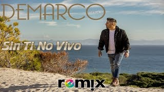 "Demarco Flamenco ""Sin Ti No Vivo"" Remix"