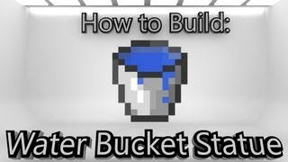 Minecraft: How To Make A Water Bucket Statue