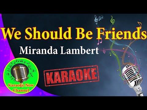 [karaoke]-we-should-be-friends--miranda-lambert--karaoke-now