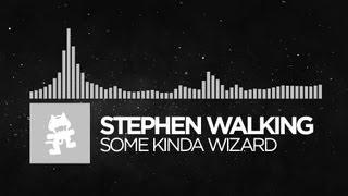 [Electronic] - Stephen Walking - Some Kinda Wizard [Monstercat FREE Release]