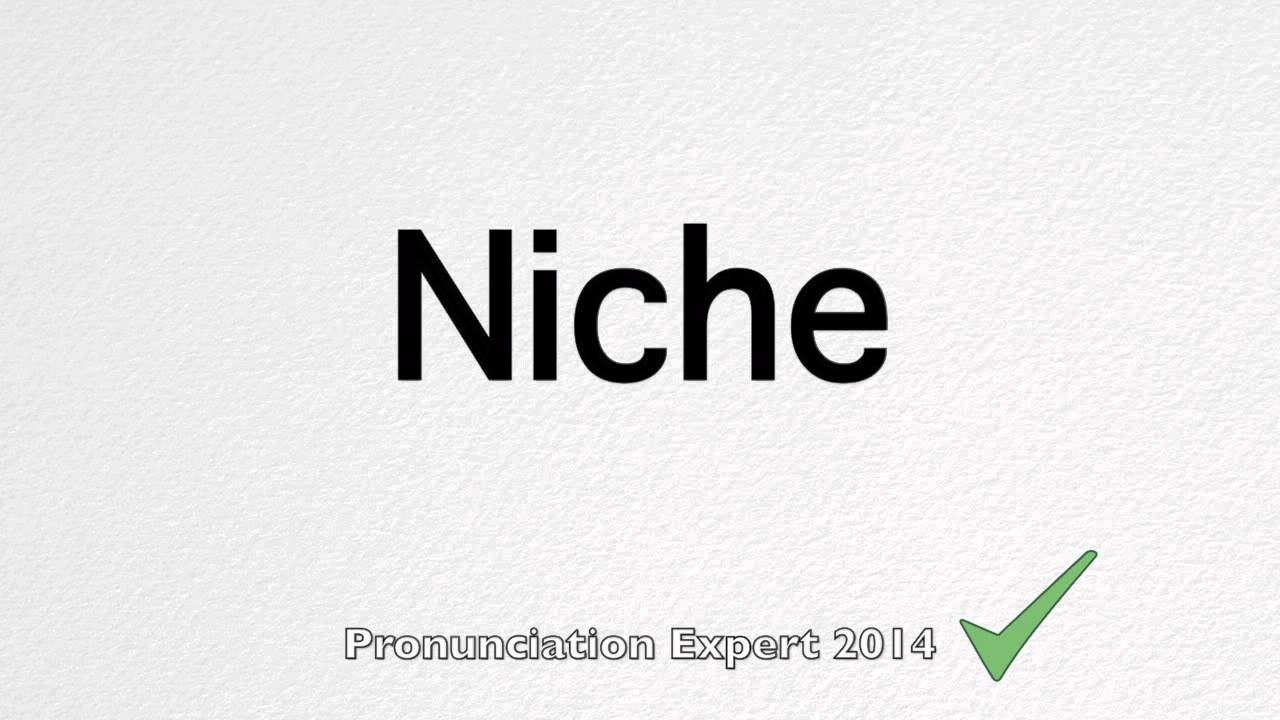 How to Pronounce Niche