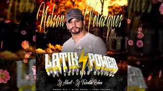 Nelson Velasquez mix Latin Power Dj Albert y Dj Valentin Ruben