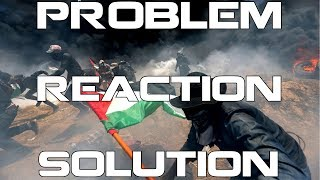 Israeli-Palestinian Conflict – Problem Reaction Solution (Hegelian Dialectic)