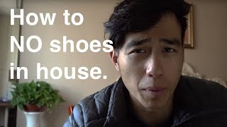 5 WAYS TO GET YOUR STUFF WITHOUT TAKING OFF YOUR SHOES - NO SHOES IN THE HOUSE??  - ASIAN PROBLEMS