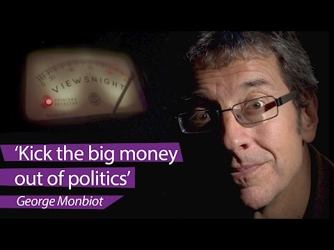 George Monbiot: Kick the big money out of politics – Viewsnight