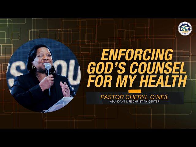 Enforcing God's Counsel For My Health   Pastor Cheryl O'Neil   ALCC Winners House