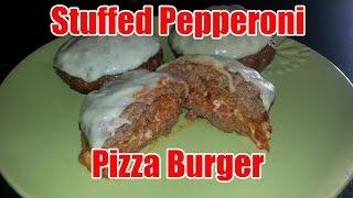 Stuffed Pepperoni Pizza Burger Recipe