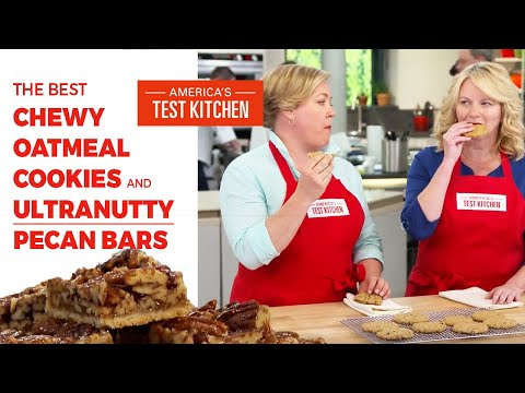 How to Bake the Best Chewy Oatmeal Cookies and Ultranutty Pecan Bars