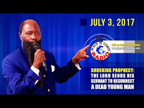 JULY 3, 2017 PROPHECY OF THE LORD SENDING HIS SERVANT TO RESURRECT A DEAD YOUNG MAN - PROPHET OWUOR