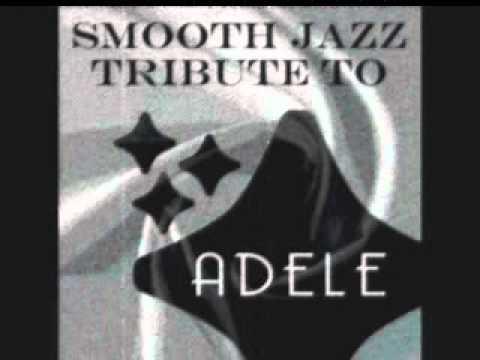 Chasing Pavements - Adele Smooth Jazz Tribute