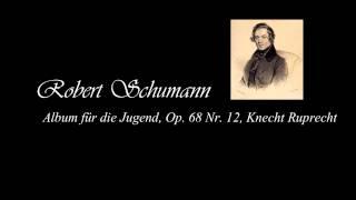 Childhood Recordings (Part 4) - Robert Schumann: Knecht Ruprecht | Wilder Reiter