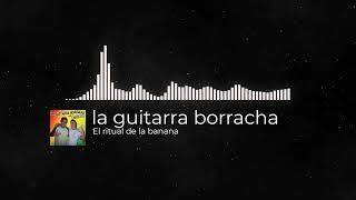 [LA GUITARRA BORRACHA DE RICHARD] 🎶🎸- El ritual de la banana
