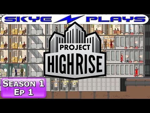 Project Highrise S1E01 ►TWICE A NIGHT SKYE TOWERS!◀ Let's Play/Gameplay/Tutorial