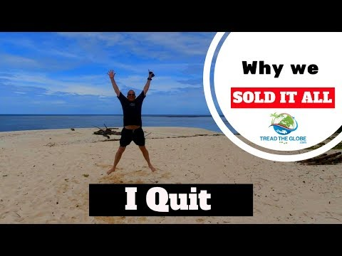 Why we quit our jobs & sold everything to travel the world - Full time travel Vlogger 2018