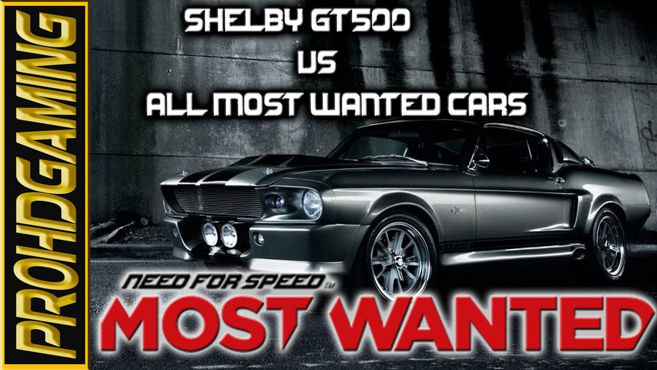 Need for speed most wanted 2012 i 1967 shelby gt500 vs all most wanted cars hd