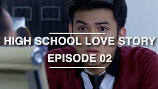 High School Love Story - Episode 02