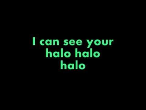 Beyoncé Halo Lyrics - Baby I can see your halo, beyonce halo!