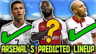 ARSENAL'S PREDICTED LINEUP 2018 With Potential TRANSFERS ft Draxler N'Zonzi Sokratis