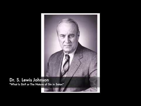 """S Lewis Johnson   """"What Is Sin? or The Nature of Sin in Satan"""""""