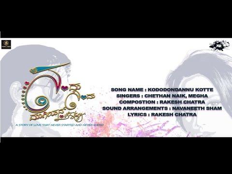 KODODONDANNU KOTTE   KANNADA SONG LYRICAL VIDEO   NANDU NINDU MUGIYAD LOVESTORY   CHETHAN NAIK   RC
