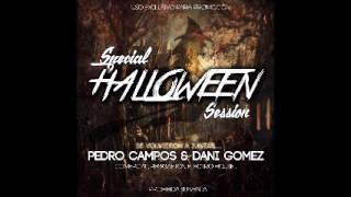 02. Halloween Special Session 2015 Dani Gomez DJ & Pedro Campos